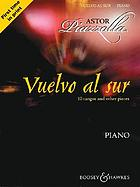 Vuelvo al sur : 10 tangos and other pieces : piano