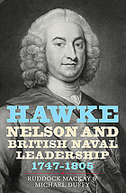 Hawke, Nelson, and British naval leadership, 1747-1805