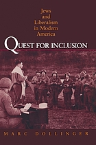 Quest for inclusion : Jews and liberalism in modern AmericanQuest for inclusion : Jews and liberalism in modern America