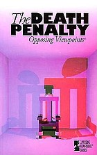 The death penalty : opposing viewpoints