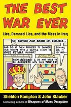 The best war ever : lies, damned lies, and the mess in Iraq