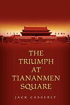 The triumph at Tiananmen Square