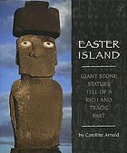 Easter Island : giant stone statues tell of a rich and tragic past