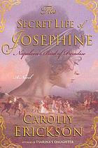 The secret life of Josephine : Napoleon's bird of paradise