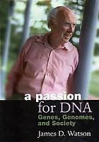 A passion for DNA : genes, genomes, and society