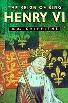 The reign of King Henry VI : the exercise of royal authority, 1422-1461