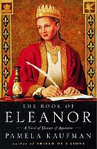 The book of Eleanor : a novel