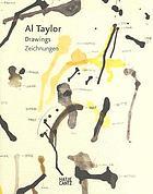 Al Taylor : drawings = Zeichnungen