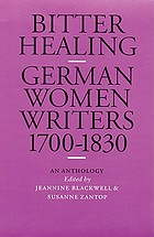Bitter healing : German women writers from 1700 to 1830 : an anthology