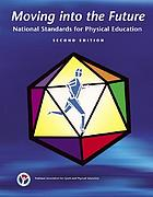 Moving into the future : national standards for physical education