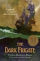 The dark frigate : wherein is told the story of Philip Marsham ... adventured with pirates