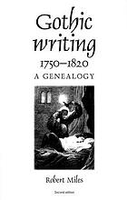 Gothic writing : 1750-1820 : a genealogy