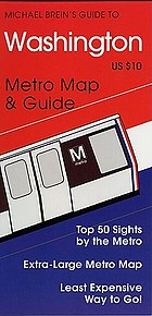 Michael Brein's guide to Washington by the metro : easy to use, includes detailed maps ... official map of the Washington metro