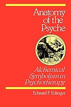 Anatomy of the psyche : alchemical symbolism in psychotherapy