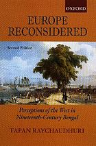 Europe reconsidered : perceptions of the West in ninteenth-century [sic] Bengal