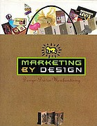 Marketing by design : design-driven merchandisingMarketing by design : design-driven marketing