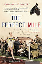 The perfect mile : three athletes, one goal, and less than four minutes to achieve it