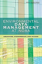Environmental data management at NOAA : archiving, stewardship, and access