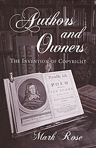 Authors and owners : the invention of copyright