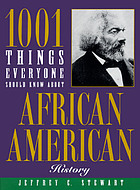 1001 things everyone should know about African-American history1001 Things Everyone Should Know about Africa and American History