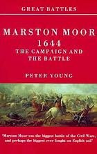 Marston Moor, 1644: the campaign and the battle