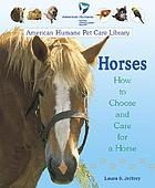 Horses : how to choose and care for a horse