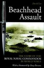 Beachhead assault : the story of the Royal Naval Commandos in World War II