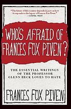 Who's afraid of Frances Fox Piven? : the essential writings of the professor Glenn Beck loves to hate