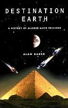 Destination Earth : a history of alleged alien presence