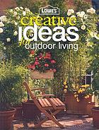 Lowe's creative ideas for outdoor living