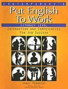 Contemporary's put English to work : interaction and competencies for job success