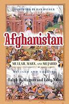 Afghanistan : mullah, Marx, and mujahid