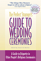The perfect stranger's guide to wedding ceremonies : a guide to etiquette in other people's religious ceremonies