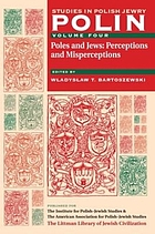 Poles and Jews : perceptions and misperceptions
