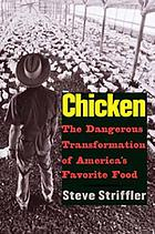 Chicken : the dangerous transformation of America's favorite food