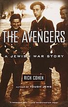 The Avengers : a Jewish war story