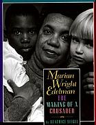 Marian Wright Edelman : the making of a crusader