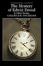 The mystery of Edwin Drood : Reprinted pieces and other stories