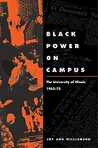 Black power on campus : the University of Illinois, 1965-75