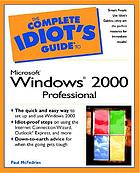 The complete idiot's guide to Microsoft Windows 2000 Professional