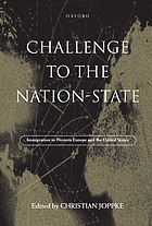 Challenge to the Nation-State : immigration in Western Europe and the United States