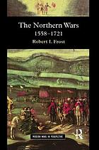The northern wars : war, state, and society in northeastern Europe, 1558-1721