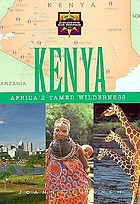 Kenya : Africa's tamed wilderness