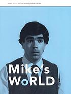 Mike's world : Michael Smith & Joshua White (and other collaborators)