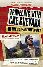 Traveling with Che Guevara : the making of a revolutionary