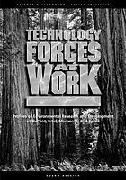 Technology forces at work : profiles of environmental research and development at Dupont, Intel, Monsanto, and Xerox