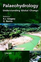 Palaeohydrology : understanding global change