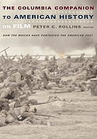 The Columbia companion to American history on film : how the movies have portrayed the American past