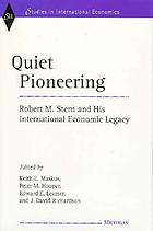 Quiet pioneering : Robert M. Stern and his international economic legacy