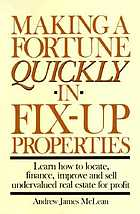 Making a fortune quickly in fix-up properties
